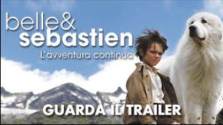 Belle & Sebastien - L'avventura Continua - Trailer Ufficiale (2015)