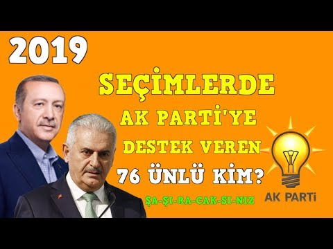 SEÇİMLERDE AK PARTİ'YE DESTEK VEREN ÜNLÜ İSİMLER DERLEMESİ 2019