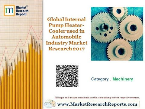 Global Internal Pump Heater-Cooler used in Automobile Industry Market Research 2017