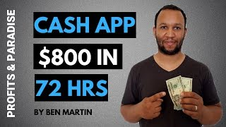 Cash App: Make $800 In 72 Hours With Cash App (2019 Proof)
