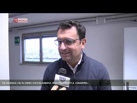 TG VICENZA | 15/11/2019 | CICCOLANDOVI, RUCCO« PR...