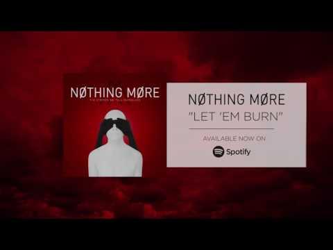 Nothing More - Let 'em Burn (Official Audio)