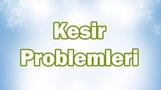 KESİR PROBLEMLERİ (Bütünden Parçaya-Parçadan Bütüne-Toplama Çıkarma) | 5. Sınıf Matematik (CANLI)