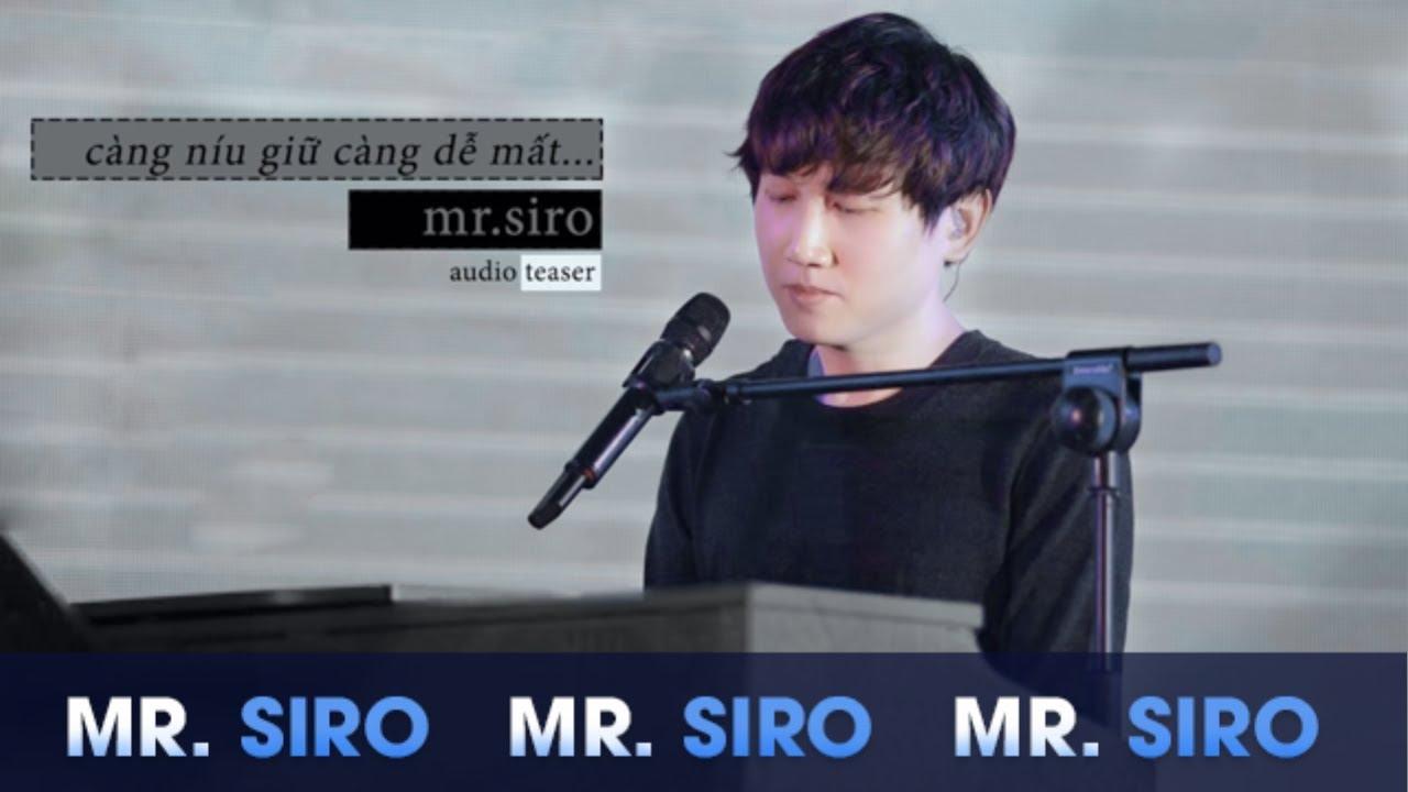 MR. SIRO - Càng Níu Giữ Càng Dễ Mất (OFFICIAL AUDIO TEASER) NEW SONG
