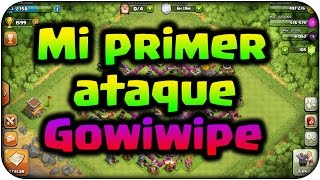 Mi primer ataque Gowiwipe (Golems, Brujas, Magos y Pekkas) - Clash of Clans Español