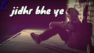 Tujhe dhundti hai ye pagal niganhe.whatsapp status song