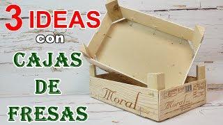 3 Ideas reciclando cajas de fresas. Manualidades fáciles