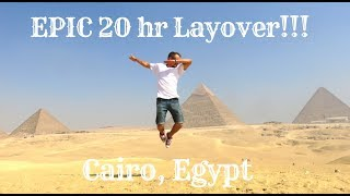 EPIC 20 HR LAYOVER IN EGYPT!!!!