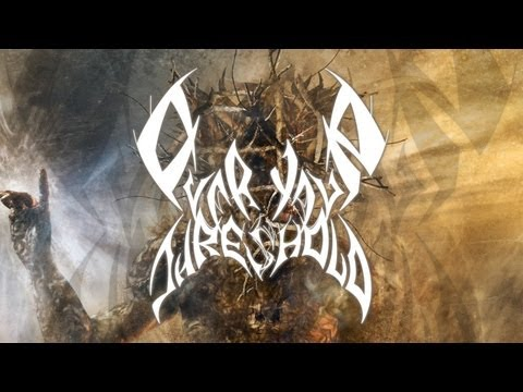 "Over Your Threshold ""Antic"" (OFFICIAL)"