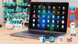 Top 8 Mac Apps As of September 2017