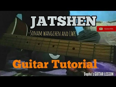Bhutanese song JATSHEN by sonam wangchen guitar tutorial  | Dophu!