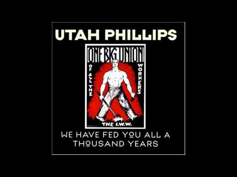 Utah Phillips - Bread and Roses