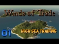 Winds of Trade Gameplay - Winds of Trade Let's Play - Ep 1- High Seas Trading and Strategy