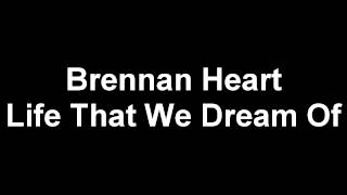 Brennan Heart - Life That We Dream Of [Remake & MIDI]