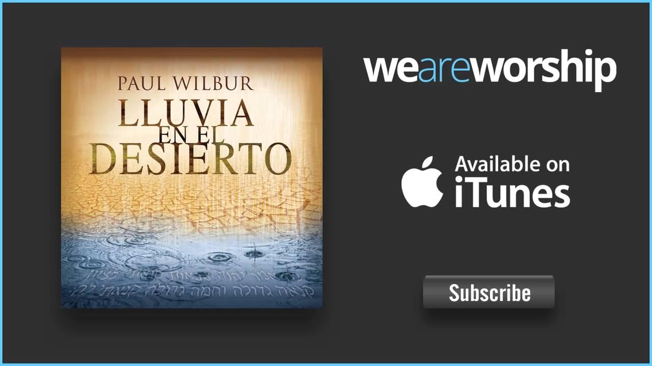 paul-wilbur-porque-habre-de-temer-weareworshipmusic