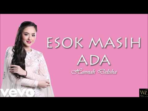 Hannah Delisha - Esok Masih Ada (OST MonaLisa) (Lyric Video)