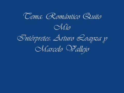 Romantico Quito Mio   Arturo Loayza y Marcelo Vallejo