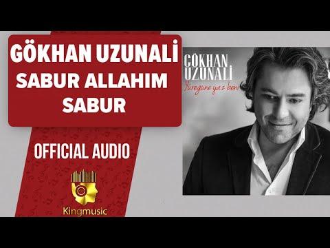 Gökhan Uzunali - Sabur Allahım Sabur - ( Official Audio )