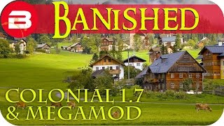 Banished Gameplay - The Journey #1 - Colonial Charter 1.7 & Megamod Banished Mods