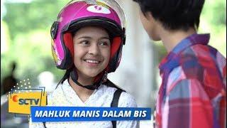 Highlight Mahluk Manis Dalam Bis - Episode 8