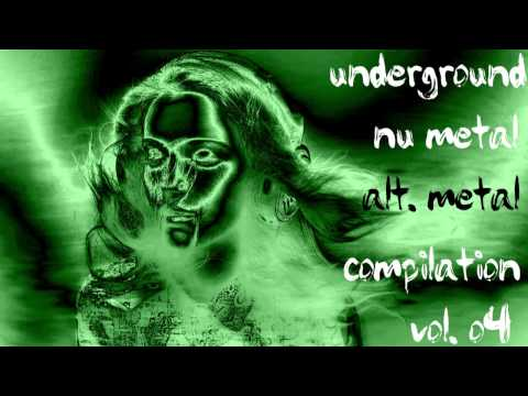 Underground Nu Metal / Alternative Metal Compilation Vol. 04