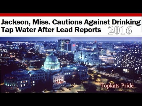 Jackson, Miss.: Lead In Water! Officials Caution Against Consumption!