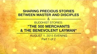 Video SHARING PRECIOUS STORIES BETWEEN MASTER AND DISCIPLES - PART1/2 - Aug 01, 2015 EVENING download MP3, 3GP, MP4, WEBM, AVI, FLV Juni 2017