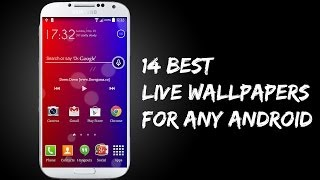 14 Best Live Wallpapers for any Android (Samsung galaxy s3,s4,s5,note3)