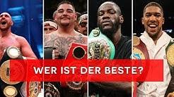 WER ist der BESTE Boxer im Schwergewicht?