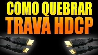 COMO GRAVAR IMAGENS HD TELEVISÃO, PLAYSTATION 3, PLAYSTATION 4 - QUEBRAR TRAVA HDCP!