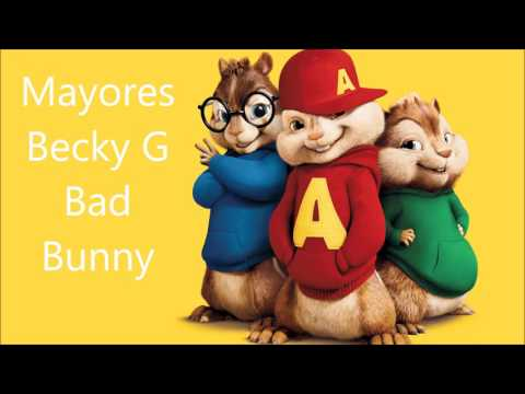Mayores Becky G feat Bad Bunny Alvin and the chipmunks Version