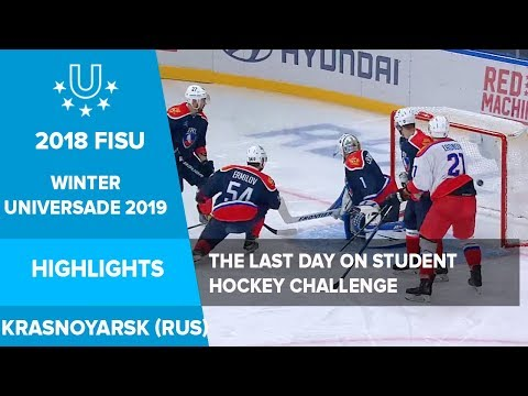 The last day on Student Hockey Challenge - 29th Winter Universiade Krasnoyarsk 2019 - RUSSIA