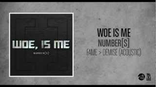 Woe Is Me - Fame Over Demise (Acoustic)