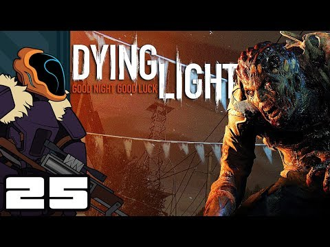 Let's Play Dying Light [Co-Op] - PC Gameplay Part 25 - Let Loose The Hounds