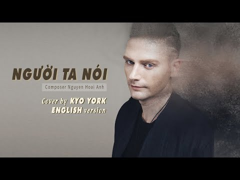 NGƯỜI TA NÓI (ENGLISH version) cover by KYO YORK