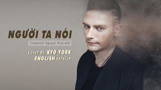 NGƯỜI TA NÓI | ENGLISH Version | Cover by KYO YORK