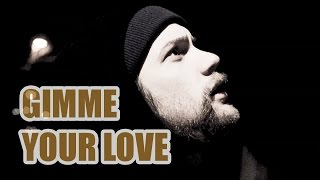 Gimme Your Love - MarkPeter