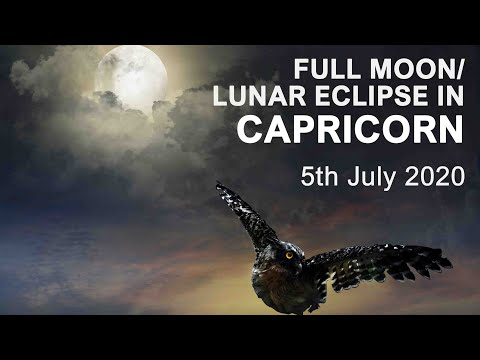 FULL MOON LUNAR ECLIPSE IN CAPRICORN - 5TH JULY 2020