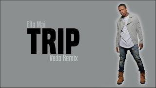 Ella Mai Trip Vedo Remix Lyrics.mp3