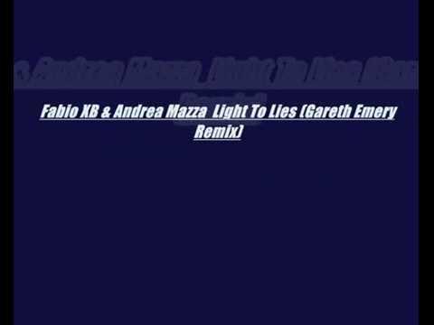 Fabio XB & Andrea Mazza - Light To Lies (Gareth Emery Remix)