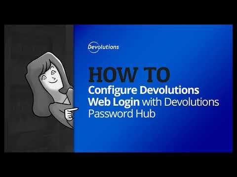 How To Configure Devolutions Web Login with Devolutions Password Hub