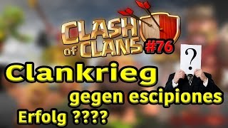 Clankrieg gegen escipiones || CLASH OF CLANS || Let´s Play Clash of Clans Deutsch #076