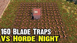 7 Days To Die - 160 Blade Traps Vs D7 Day 126 Horde Night - Alpha 18