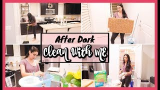 After Dark Cleaning Motivation! HUGE MESS CLEAN WITH ME