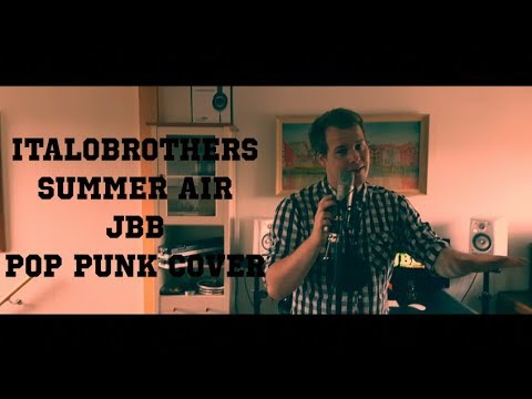 Italobrothers - Summer Air (JBB Pop Punk Cover)