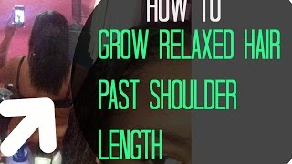 GROWING RELAXED HAIR PAST SHOULDER LENGTH | My tips & experience