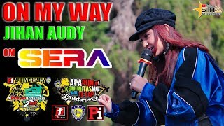 ON MY WAY ( Alan Walker ) - JIHAN AUDY COVER _ OM. SERA LIVE 2ND Anniversary Pick-up Indonesia 2019 MP3