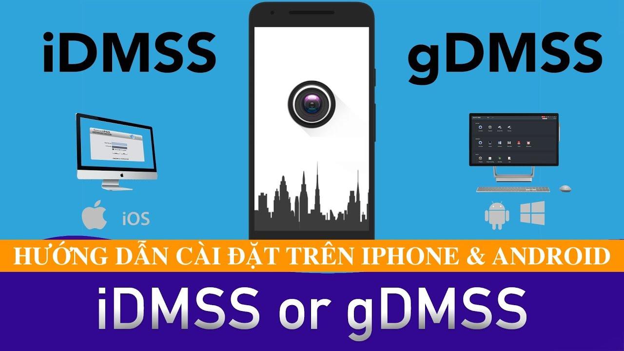 Cách Cài Đặt GDMSS Lite Xem Camera Dahua ✅ Link Tải GDMSS Lite Cho Máy Tính Điện Thoại Mới Nhất 2020