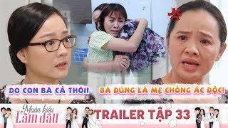 Muôn Kiểu Làm Dâu | Trailer 33: Con dâu sảy thai mất con đầu lòng hai bên thông gia gây lộn uỳnh xèo