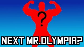 Who will be the NEXT Mr. Olympia?